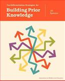Ten Differentiation Strategies for Building Prior Knowledge, Jill Spencer, 1560902469