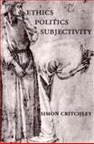 Ethics-Politics-Subjectivity, Simon Critchley, 1859842461