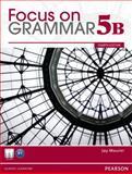 Focus on Grammar 5B Student Book and Focus on Grammar 5B Workbook, Maurer, Jay, 0132862468