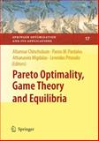 Pareto Optimality, Game Theory and Equilibria, Chinchuluun, Altannar, 0387772464