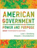 American Government : Power and Purpose, Lowi, Theodore J. and Ginsberg, Benjamin, 0393922464