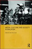 Media, Culture and Society in Malaysia, , 041555246X