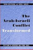 The Arab-Israeli Conflict Transformed : Fifty Years of Interstate and Ethnic Crises, Ben-Yehuda, Hemda and Sandler, Shmuel, 0791452468