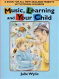 Music, Learning and Your Child, Wylie, Julie, 0908812469