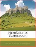 Hebräisches Schulbuch (German Edition), Wilhelm Adolf Hollenberg, 1141122464