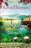 The Kashmir Shawl, Rosie Thomas, 1468302469