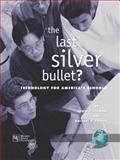 Last Silver Bullet? : Technology for America's Schools, Solmon, Lewis C. and Kalyani, R. Chirra, 1593112467