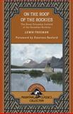 On the Roof of the Rockies, Lewis R. Freeman, 1897522460