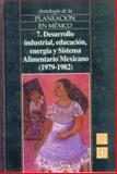 Antología de la Planeación en México, 7 9789681662462