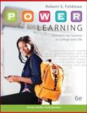 P. O. W. E. R. Learning : Strategies for Success in College and Life, Feldman, Robert, 0073522465
