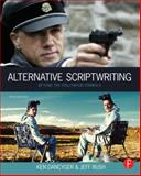 Alternative Scriptwriting : Rewriting the Hollywood Formula, Dancyger, Ken and Rush, Jeff, 024052246X