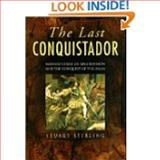 The Last Conquistador, Stuart Stirling, 075092246X