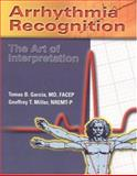 Arrhythmia Recognition, Tomas B. Garcia and Geoffrey T. Miller, 0763722464