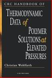 CRC Handbook of Thermodynamics Data of Polymer Solutions at Elevated Pressures, Wohlfarth, Christian, 084933246X