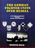 The German Fighter Units over Russia, Werner Held, 0887402461