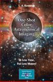 One-Shot Color Astronomical Imaging : In Less Time, for Less Money!, Kennedy, L. A., 1461432464