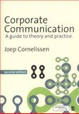 Corporate Communication : A Guide to Theory and Practice, Cornelissen, Joep P., 1847872468