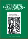 Modelli Eroici Dall'antichita alla Cultura Europea : Bergamo, 20-22 Novembre 2001 Alle Radici Della Casa Comune Europea, Zecchin, Gigliola, 8882652467