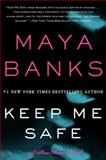 Keep Me Safe, Maya Banks, 0062312464