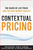 Contextual Pricing : The Death of List Price and the New Market Reality, Docters, Robert and Barzelay, Michael, 0071772464