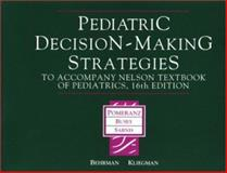 Pediatric Decision-Making Strategies to Accompany Nelson Textbook of Pediatrics, Pomeranz, Albert J. and Sabnis, Svapna, 0721682464
