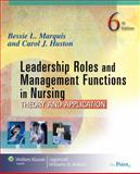 Leadership Roles and Management Functions in Nursing : Theory and Application, Marquis, Bessie L. and Huston, Carol J., 078177246X