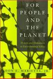 For People and the Planet : Holism and Humanism in Environmental Ethics, Marietta, Don E., Jr., 1566392462