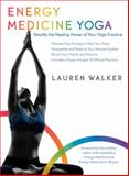 Energy Medicine Yoga, Lauren Walker, 1622032462
