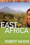 East Africa : An Introductory History, Maxon, Robert M., 1933202467