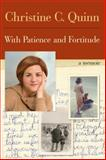 With Patience and Fortitude, Christine Quinn, 0062232460