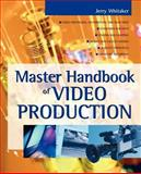 Master Handbook of Video Production, Whitaker, Jerry, 0071382461