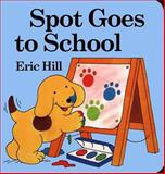 Spot Goes to School, Eric Hill, 0399242465