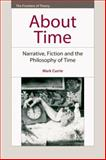About Time : Narrative, Fiction and the Philosophy of Time, Currie, Mark, 0748642463
