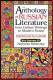 An Anthology of Russian Literature from Earliest Writings to Modern Fiction, Nicholas Rzhevsky, 0765612461