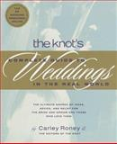 The Knot's Complete Guide to Weddings, Carley Roney and Knot Editors, 0767902467
