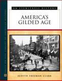 America's Gilded Age, Judith F. Clark, 0816022461