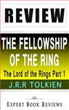 The Fellowship of the Ring: the Lord of the Rings, Part 1 by J. R. R. Tolkien -- Review, Expert Reviews, 1497392462