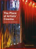 The Place of Artists' Cinema : Space, Site, and Screen, Connolly, Maeve, 1841502464