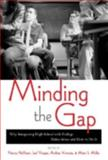 Minding the Gap : Why Integrating High School with College Makes Sense and How to Do It, , 1891792466