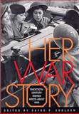 Her War Story : Twentieth-Century Women Write about War, , 0809322463