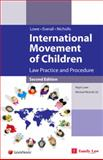 International Movement of Children : Law, Practice and Procedure, Lowe, Nigel and Everall, Mark, 1846612462
