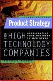 Product Strategy for High Technology Companies 2nd Edition