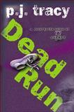 Dead Run, P. J. Tracy, 0399152466