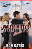Walter Mitty's Reality, Ron Gates, 1494302462