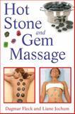 Hot Stone and Gem Massage, Dagmar Fleck and Liane Jochum, 1594772460