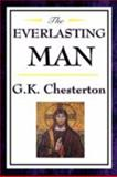 The Everlasting Man, Chesterton, G. K., 160459246X