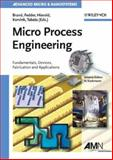 Micro Process Engineering : Fundamentals, Devices, Fabrication, and Applications, , 3527312463