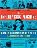 The Influencing Machine, Brooke Gladstone and Josh Neufeld, 0393342468
