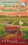 Town in a Strawberry Swirl, B. B. Haywood, 0425252469