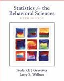 Statistics for the Behavioral Sciences, Gravetter, Frederick J. and Wallnau, Larry B., 0534602460